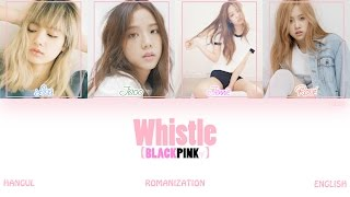 [HAN|ROM|ENG] BLACKPINK - WHISTLE (휘파람) (Color Coded Lyrics)