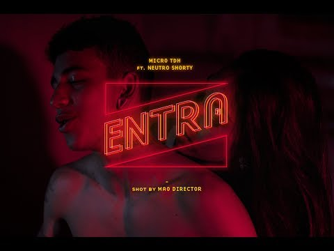Entra Ft Neutro Shorty de Micro Tdh Letra y Video
