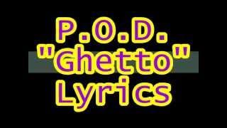 "P.O.D. - ""Ghetto"" lyrics"