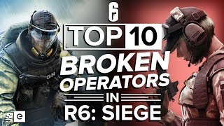 The Top 10 Most Broken Operators in Rainbow Six: Siege