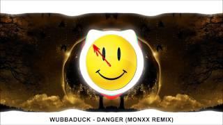 Wubbaduck - Danger (MONXX Remix) [Halloween Dubstep]
