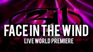 311 Face in the Wind (LIVE WORLD PREMIERE) Chicago 7.2.2017