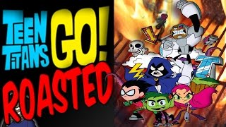 TEEN TITANS GO : ROASTED🔥🔥🔥