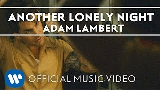 Adam Lambert - Another Lonely Night [Official Music Video]