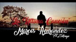 La Última Canción-Marcos Hernandez Ft.Zckrap (Audio) [Prod.StreeBeatz]
