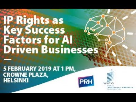 Welcome Addresses: Mika Lintilä, Minister of Economic Affairs, Minister of Economic Affairs and Employment of Finland, and Francis Gurry, Director General, World Intellectual Property Organization (WIPO)  IP Rights as Key Success Factors for AI Driven Businesses 5 Feb 2019. Event website: www.prh.fi/IPRandAI