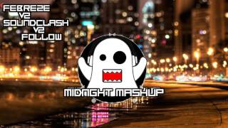 [MIDNGHT MASHUP] Febreze VS Soundclash VS Follow (Zomboy Remix)