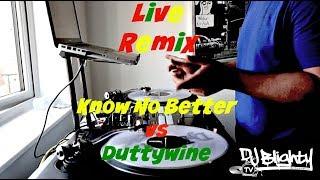 LIVE REMIX   KNOW NO BETTER VS DUTTYWINE