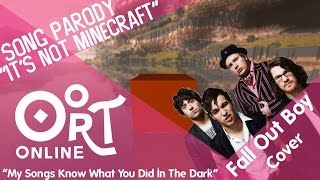 "Oort Online Parody Song -""It's not Minecraft!"" (Fall Out Boy Cover)"