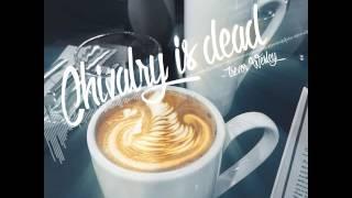 Chivalry is dead - Trevor Wesley