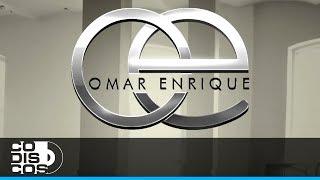 Omar Enrique - Antología De Caricias - Video Lyric (Letra)