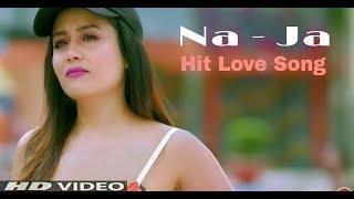 Na Ja | Pav Dharia | Love Song Punjabi | New Punjabi Songs 2018 | Neha Kakkar | Jassi Gill | MMC |