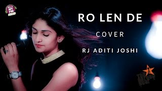 Aaj Ro Len de - Aditi Joshi - Cover Song - 1920 LONDON