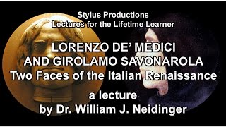 """Lorenzo de' Medici and Girolamo Savonarola"" Trailer - a lecture by Dr. William J. Neidinger"
