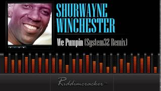 Shurwayne Winchester - We Pumpin (System32 Remix) [Soca 2015]