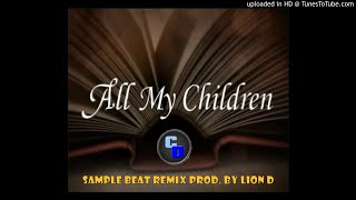All My Children Sample Beat Prod. By LionD