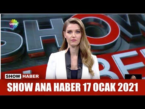Show Ana Haber 17 Ocak 2021