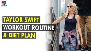 Taylor Swift Workout Routine & Diet Plan || Health Sutra - Best Health Tips