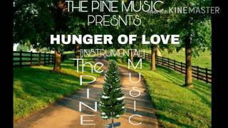 The Pine Music - Hunger Of Love [Instrumental] [Official Audio]