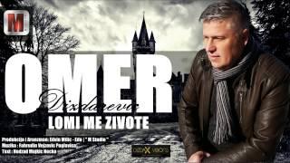 Omer Dizdarevic - Lomi me zivote  ( NOVO  2017 )