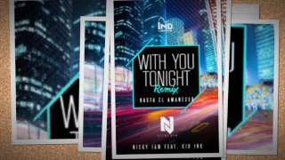 Nicky Jam Ft. Kid Ink – With You Tonight (Hasta El Amanecer) (Remix)