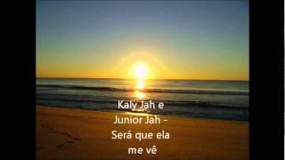 Kaly Jah e Junior Jah - Será que ela me vê