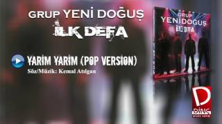 Grup Yeni Doğuş - Yarim Yarim Pop Version (Official Video)