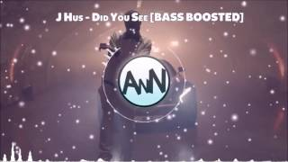J Hus - Did You See [BASS BOOSTED]