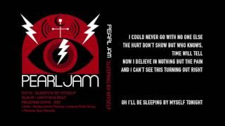 Pearl Jam - Sleeping By Myself - Lyrics