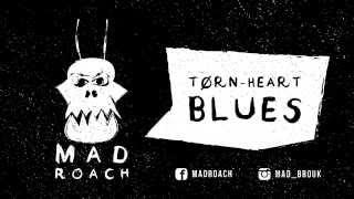 MadRoach - Torn-heart blues