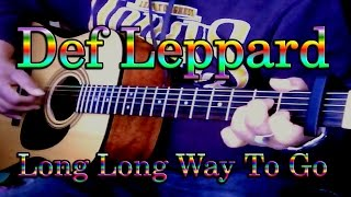 ♪♫ Def Leppard - Long Long Way To Go - Acoustic Guitar Cover Ash Almond