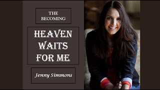 Jenny Simmons - Heaven Waits For Me (Lyrics)