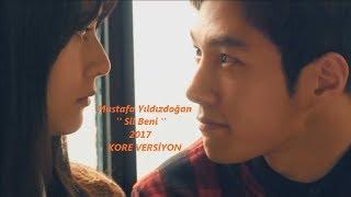 Sil Beni ''Mustafa Yıldızdoğan'' 2017 Kore Versiyon