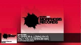 DJ Shinobi & Losing Rays - Only You (DJ Shinobi Mix)