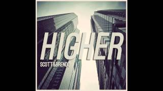 Scott & Brendo | Higher (feat. Peter Hollens)