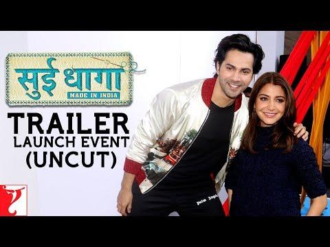 Sui Dhaaga - Made in India   Trailer Launch Uncut   Varun Dhawan   Anushka Sharma