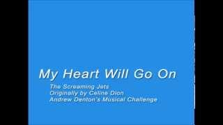 My Heart Will Go On - The Screaming Jets
