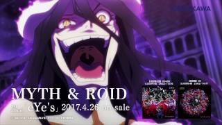 MYTH & ROID 1st Album「eYe's」告知映像-オーバーロードver.