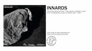 """Innards - """"Knowing About Bombs (The Caution Children cover)"""""""