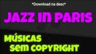 • Música Sem Copyright #01 • Jazz in Paris •