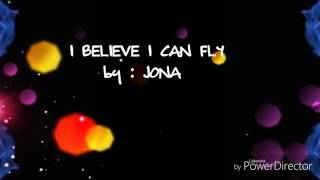 I BELIEVE I CAN FLY by JONA (Mp3)