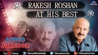 Rakesh Roshan : At His Best - Bollywood Blockbuster Songs || Audio Jukebox width=
