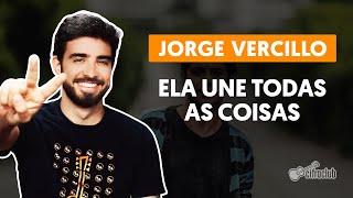TODAS ELA UNE VERCILO COISAS AS JORGE BAIXAR