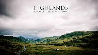 Trevor DeMaere & David Eman - Highlands (Epic Bagpipes/Vocal Soundtrack)
