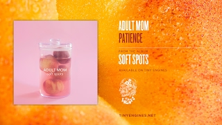 Adult Mom - Patience