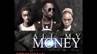Strongman ft Edem & Lil Shaker - All My Money