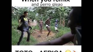 When Africa Toto  Perros Qleaos & Beka Mix