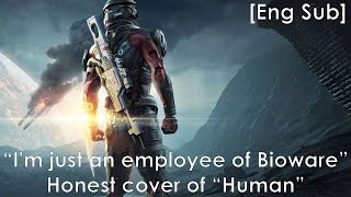 I'm just an employee of Bioware - Mass Effect: Andromeda - Human - Honest Cover [Eng Sub]