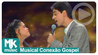 Cassiane & Jairinho - Eternos Namorados (Musical Conexão Gospel)