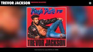 Trevor Jackson - Broken Hearted (Audio)